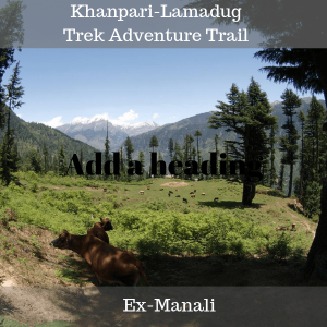 khanpari-lamadug trail