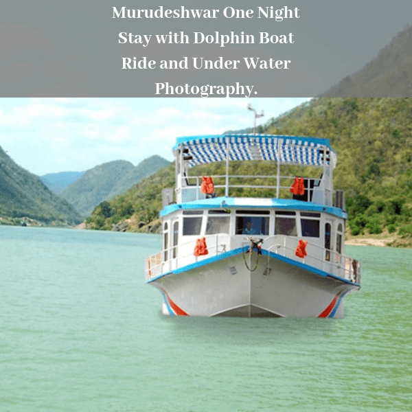 Murudeshwar One Night Stay with Dolphin Boat Ride and Underwater Photography.
