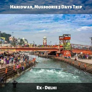 Haridwar, Mussoorie