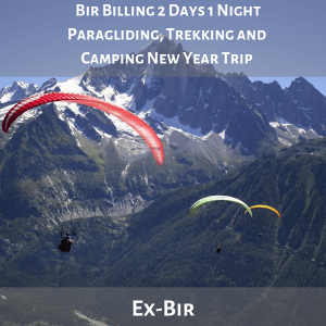Bir Billing 2 Days 1 Night Paragliding, Trekking and Camping New Year Trip