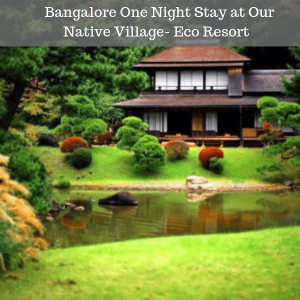 Bangalore One Night Stay at Our Native Village- Eco Resort