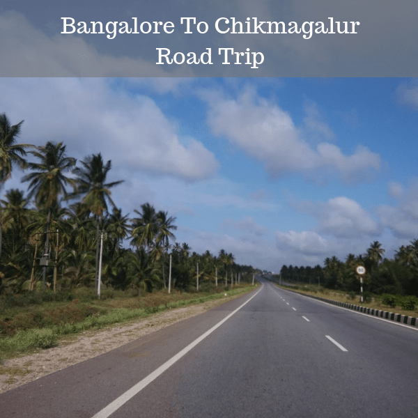 Bangalore To Chikmagalur Road Trip
