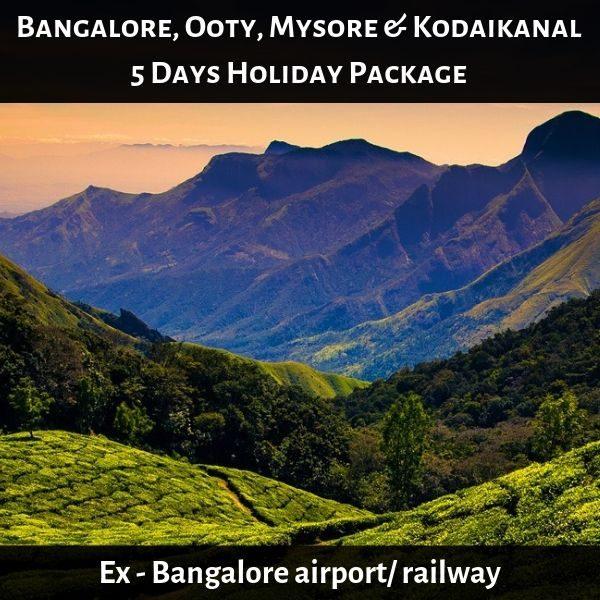 Bangalore, Ooty, Mysore & Kodaikanal