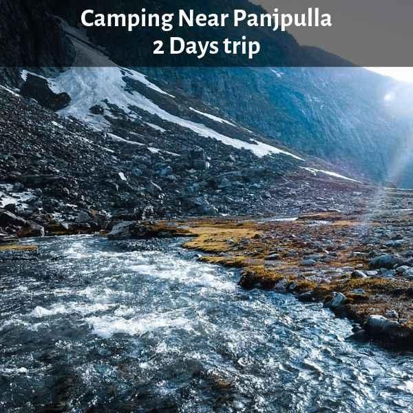 Camping Near Panjpulla