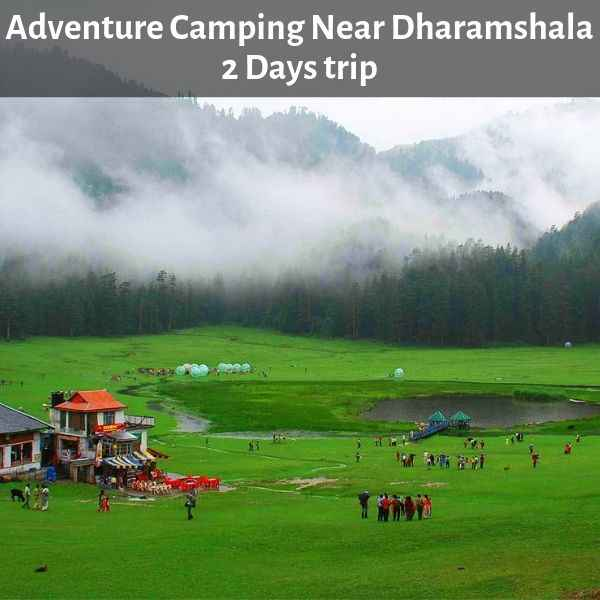 654945371 Adventure Camping Near Dharamshala 1N 2D - Weekend Thrill