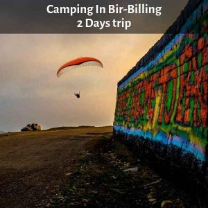Camping In Bir-Billing