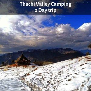 Camping In Thachi Valley