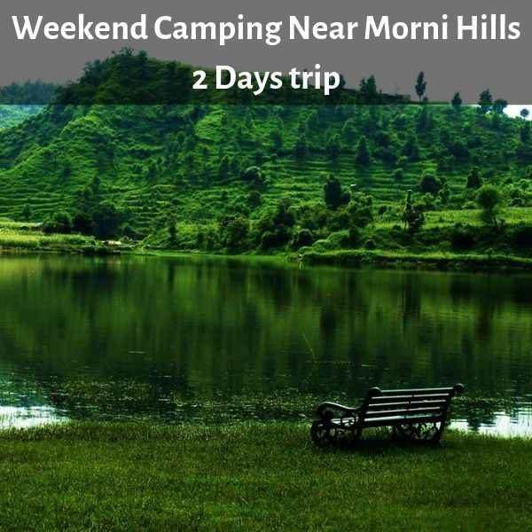 Weekend Camping Near Morni Hills- 270 KMs from Delhi 1N 2D ...
