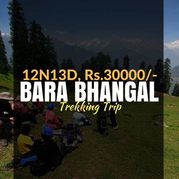 Trek_Bara Bhangal_Weekendthrill