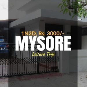 Leisure trip_Mysore_Weekendthrill