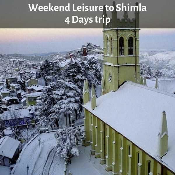Weekend Leisure Trip to Shimla