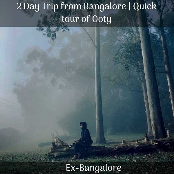 Ooty trip from bangalore