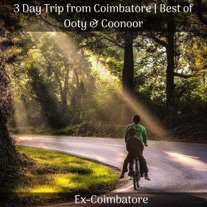 Ooty & Coonoor trip