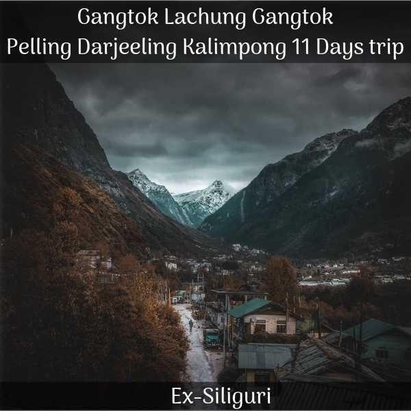 Gangtok Lachung Gangtok Pelling Darjeeling Kalimpong trip