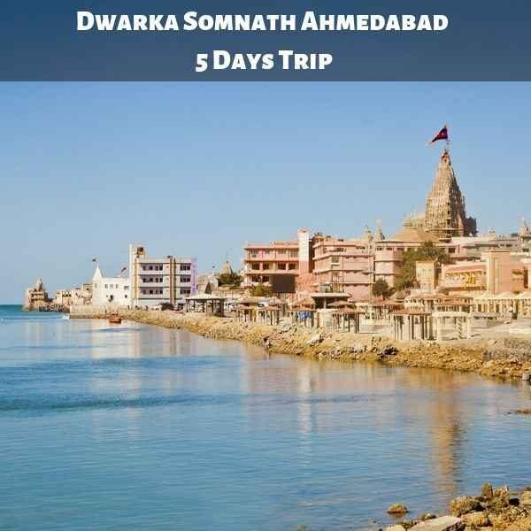 Dwarka Somnath Ahmedabad