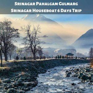 Srinagar Pahalgam Gulmarg Srinagar Houseboat 6 Days Trip